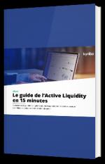 Le guide de l'Active Liquidity en 15 minutes