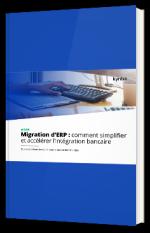 ERP Migration : Comment simplifier et accélérer l'intégration bancaire