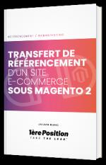 Transfert de référencement d'un site e-commerce sous Magento 2