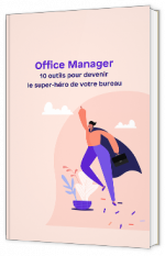 Office Manager : 10 outils pour devenir le super-héro du bureau