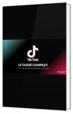 TikTok : le guide complet