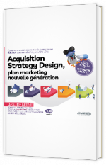 Acquisition Strategy Design, plan marketing  nouvelle génération