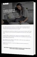 Le guide complet du marketing pour 2021
