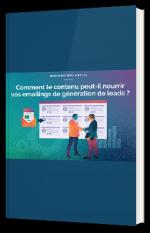Comment le contenu peut-il nourrir vos emailings de génération de leads ?