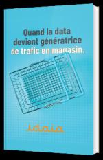 Retail : Quand la data devient génératrice de trafic en magasin