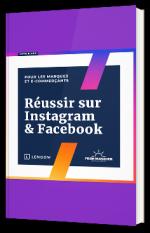 Réussir sur Instagram & Facebook