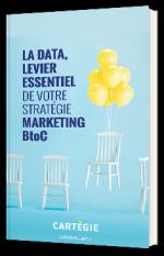 Votre stratégie marketing BtoC data-driven