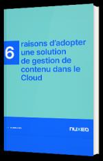 6 raisons d'adopter une solution de gestion de contenu dans le Cloud