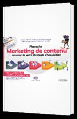 Placez le Marketing de contenu au cœur de votre Stratégie d'Acquisition
