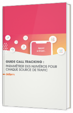 Guide call tracking : paramétrer des numéros pour chaque source de trafic
