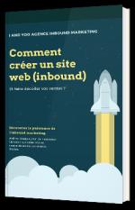 Comment créer un site web inbound et obtenir de vrais résultats ?