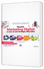 Placez le Marketing Digital au cœur de votre Stratégie d'Acquisition