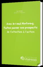 Avec le Lead Nurturing, faites passer vos prospects  de l'intention à l'action