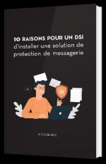 Pourquoi installer une solution de protection de messagerie ?