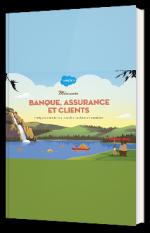 Banque, assurance et client : Naviguez dans les rapides d'un secteur en transition