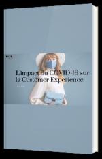 L'impact du COVID-19 sur la Customer Experience