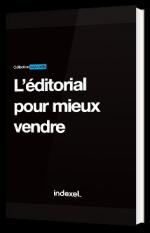L'éditorial pour mieux vendre