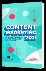 Où va le Content Marketing en 2021 ? Tout comprendre sur les évolutions du marketing de contenu avant et après-Covid