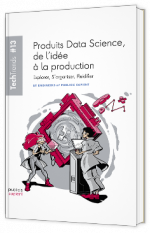 Produits Data Science, de l'idée à la production