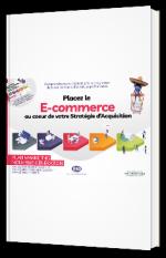 Placez le E-commerce au coeur de votre Stratégie d'Acquisition