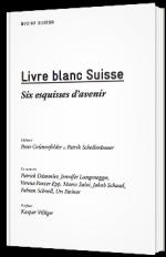 Livre blanc Suisse : six esquisses d'avenir