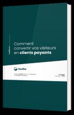 Comment convertir vos visiteurs en clients payants