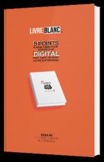 5 points à analyser pour savoir si le digital peut faire grandir votre entreprise