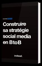 Comment construire sa stratégie social media en BtoB ?