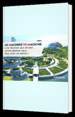 Le machine to machine : une réponse aux enjeux environnementaux des villes de demain