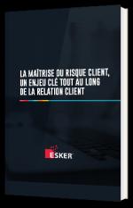 La maîtrise du risque client, un enjeu clé tout au long de la relation client