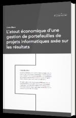 L'atout économique d'une gestion de portefeuilles de projets informatiques axée sur les résultats