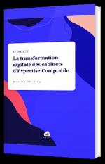 La transformation digitale des cabinets d'Expertise Comptable