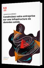 Les bases de l'expérience : construisez votre entreprise sur une infrastructure de données solide