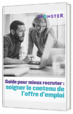 Guide pour mieux recruter : soigner le contenu de l'offre d'emploi
