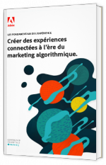 Créer des expériences connectées à l'ère du marketing algorithmique