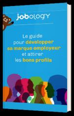 Le guide pour développer sa marque employeur et attirer les bons profils