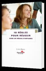 10 règles d'or pour réussir dans un réseau d'affaires