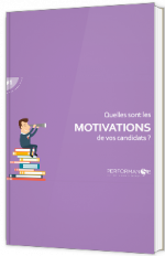 Quelles sont les motivations de vos candidats ?