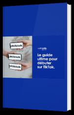Le guide ultime pour débuter sur TikTok.