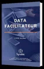 Data Facilitateur pour faciliter la transition au Data Driven