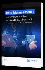 """""""Protégez votre entreprise des risques de fraude grâce au Data Management """""""