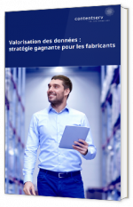 Valorisation des données : stratégie gagnante pour les fabricants