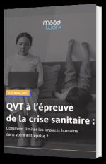 QVT à l'épreuve de la crise sanitaire : Comment limiter les impacts humains dans votre entreprise ?
