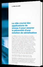 Le rôle crucial des applications de niveau 3 pour assurer la pérennité d'une solution de sérialisation