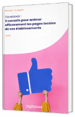 Facebook : 3 conseils pour animer efficacement les pages locales de vos établissements