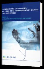 Le service aux utilisateurs, au cour de la transformation digitale des entreprise - Partie 2