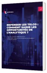 Repenser les telco : comment saisir les opportunités de l'analytique ?