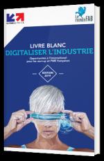 Digitaliser l'industrie - Opportunités à l'international pour les start-up et PME françaises
