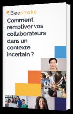Comment remotiver vos collaborateurs dans un contexte incertain ?