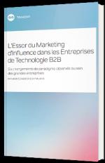 L'Essor du Marketing d'Influence dans les Entreprises de Technologie B2B